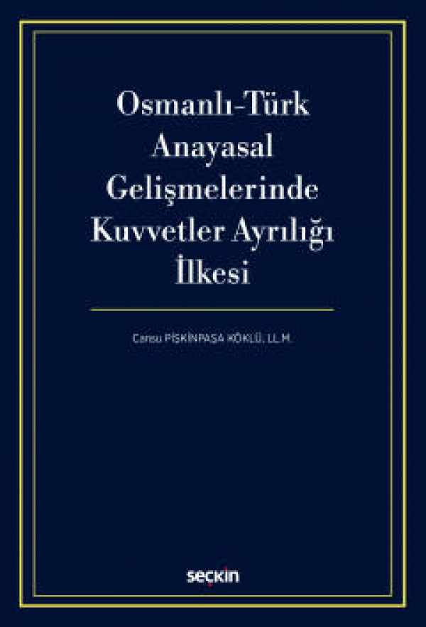 Osmanlı–Türk Anayasal Gelişmelerinde Kuvvetler Ayrılığı İlkesi
